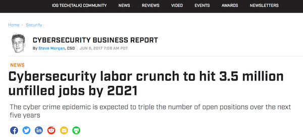 Wired Headline: Cybersecurity labor crunch to hit 3.5 million unfilled jobs by 2021